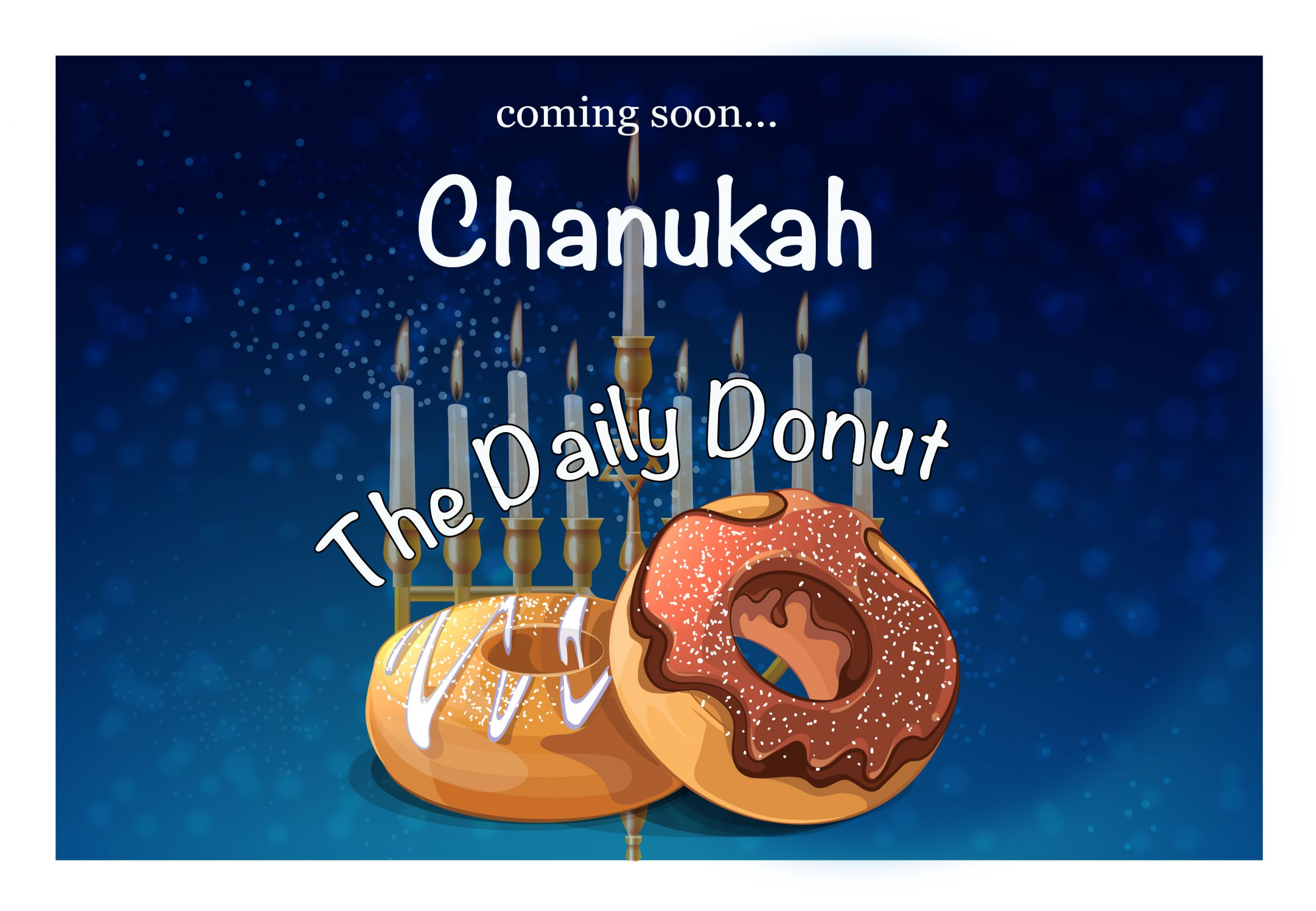 Chanukah: The Daily Donut – Coming Soon…